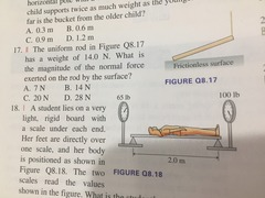8.18 A student lies on a very light, rigid board with a scale under each end. Her feet are directly under each end. Her feet are directly over one scale, and her body is positioned as shown in figure Q 8.18. The two scales read the values shown in the figure. What is the student's weight? A 65 lb B 75 lb C 100 lb C 165 lb 8.19 For the student in figure 8.18 approx. how far from her feet is the center of gravity? A .6 M B .8 M C 1.0 m D 1.2 m